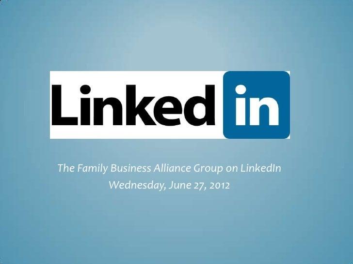 The Family Business Alliance Group on LinkedIn          Wednesday, June 27, 2012