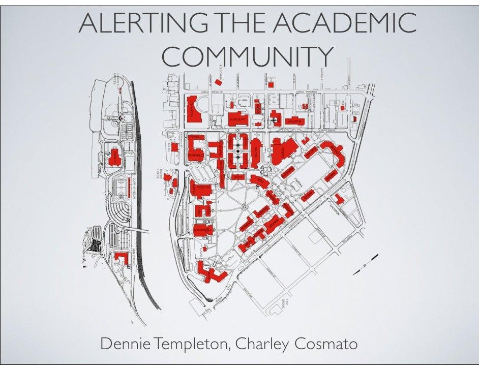 ALERTING THE ACADEMIC      COMMUNITY      Dennie Templeton, Charley Cosmato
