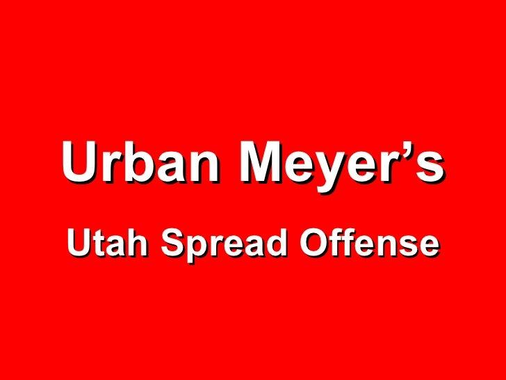Urban Meyer's Utah Spread Offense