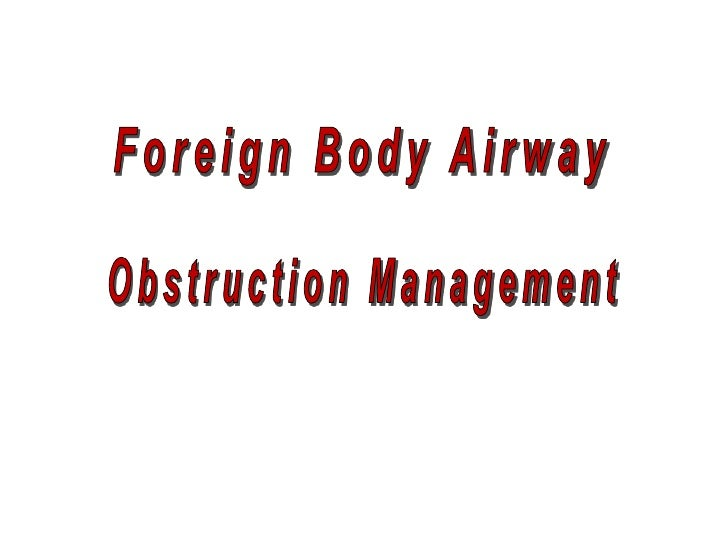 Foreign Body Airway<br />Obstruction Management<br />