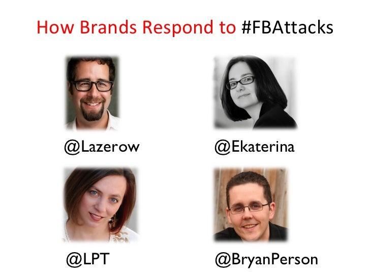 @Lazerow @LPT @Ekaterina @BryanPerson How Brands Respond to  #FBAttacks