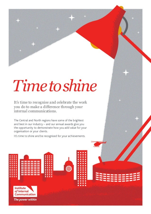 Timetoshine It's time to recognise and celebrate the work you do to make a difference through your internal communications...