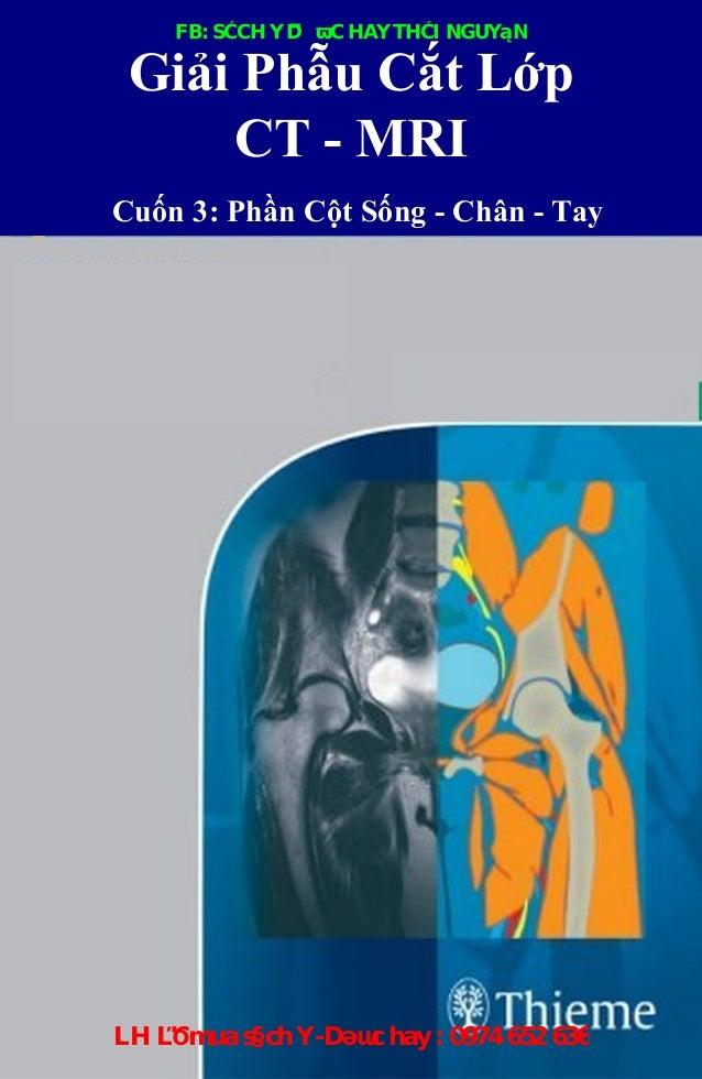 Gi i Ph u C t L p CT - MRI Cu n 3: Ph n C t S ng - Chân - Tay LH để mua sách Y-Dược hay : 0974 652 636 FB: SÁCH Y DƯỢC HAY...