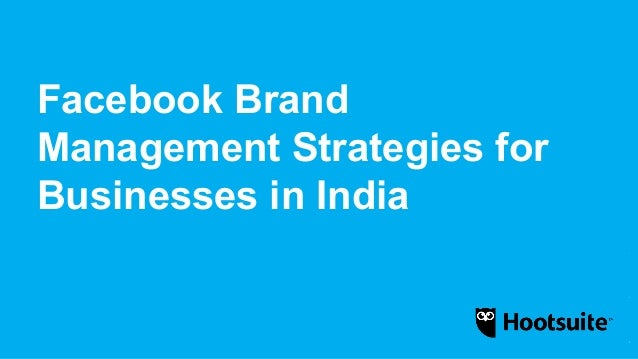 Facebook Brand Management Strategies for Businesses in India