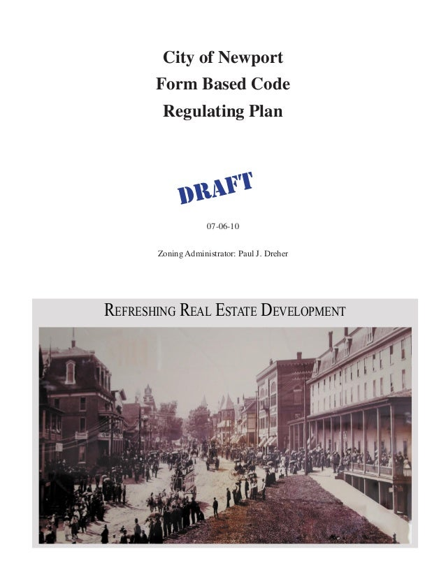 City of Newport Form Based Code Regulating Plan 07-06-10 Zoning Administrator: Paul J. Dreher historic photo FORM BASED CO...