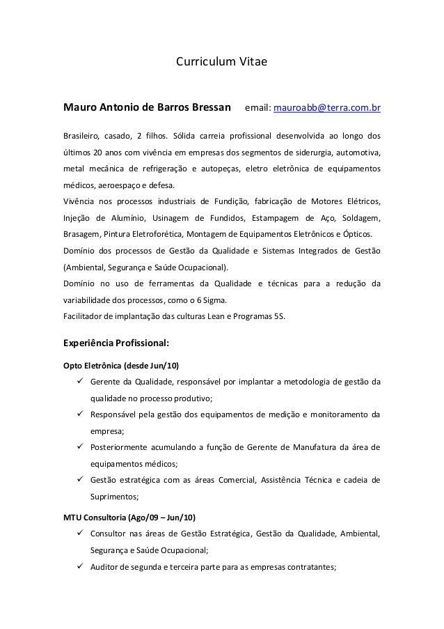 Curriculum Vitae Mauro Antonio de Barros Bressan email: mauroabb@terra.com.br Brasileiro, casado, 2 filhos. Sólida carreia...