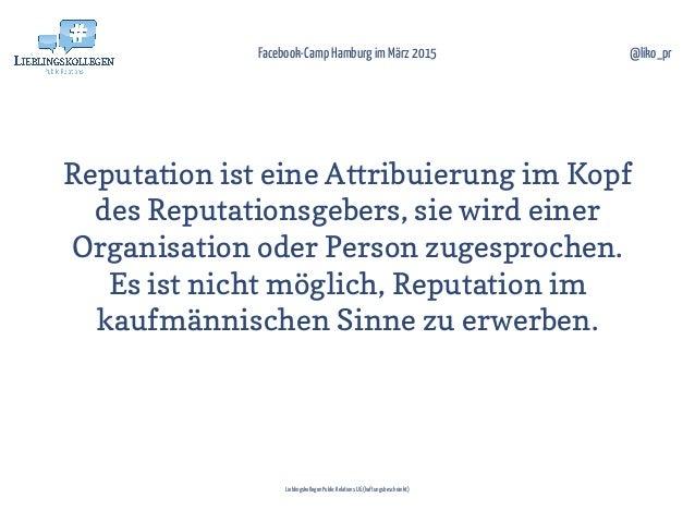 Reputation ist eine Attribuierung im Kopf des Reputationsgebers, sie wird einer Organisation oder Person zugesprochen. Es ...