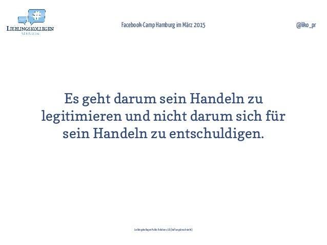 Es geht darum sein Handeln zu legitimieren und nicht darum sich für sein Handeln zu entschuldigen. Facebook-Camp Hamburg i...