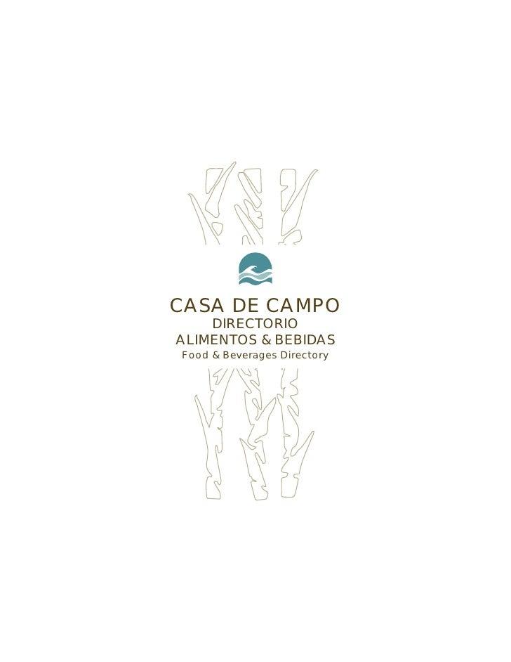 CASA DE CAMPO    DIRECTORIOALIMENTOS & BEBIDASFood & Beverages Directory