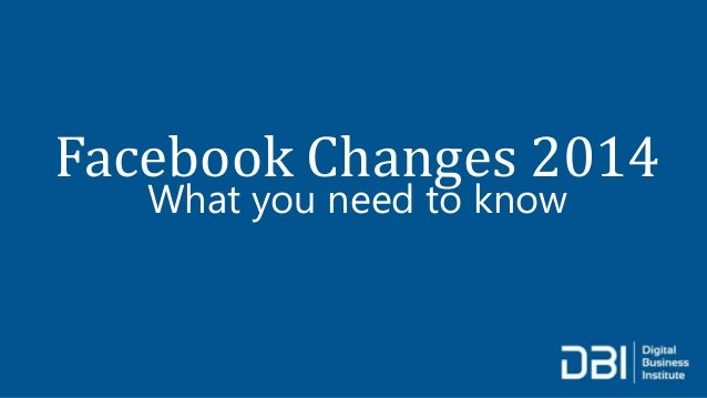 Facebook Changes 2014 What you need to know