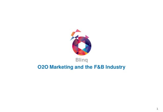 Blinq O2O Marketing and the F&B Industry 1