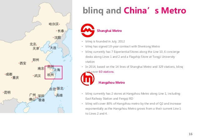 Shanghai Metro • blinq is founded in July, 2012 • blinq has signed 10-year contract with Shentong Metro • blinq currently ...