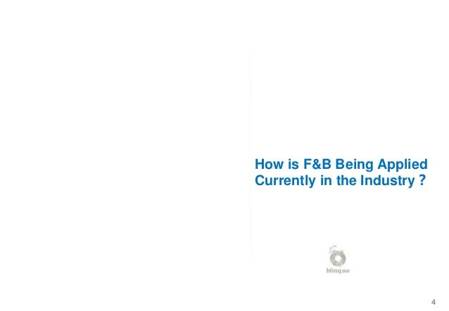 4 How is F&B Being Applied Currently in the Industry?
