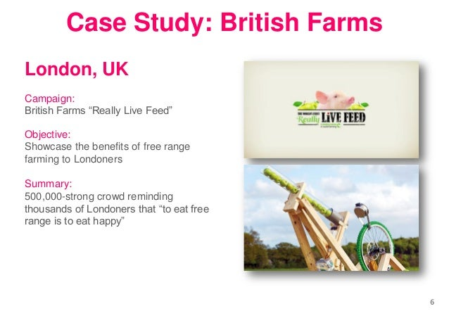 """London, UK Campaign: British Farms """"Really Live Feed"""" Objective: Showcase the benefits of free range farming to Londoners ..."""