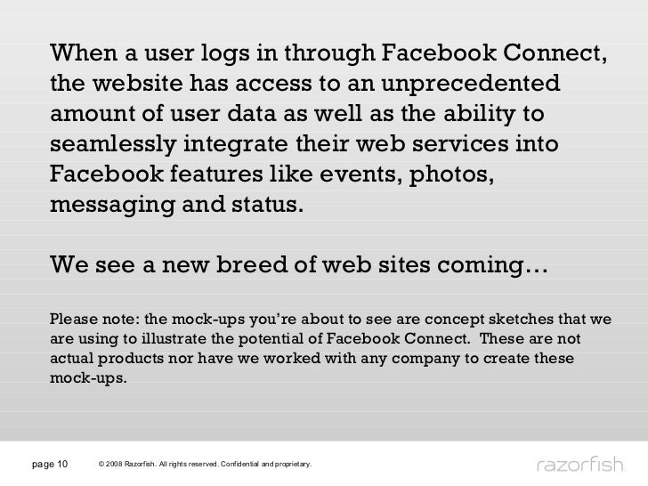 page  When a user logs in through Facebook Connect, the website has access to an unprecedented amount of user data as well...