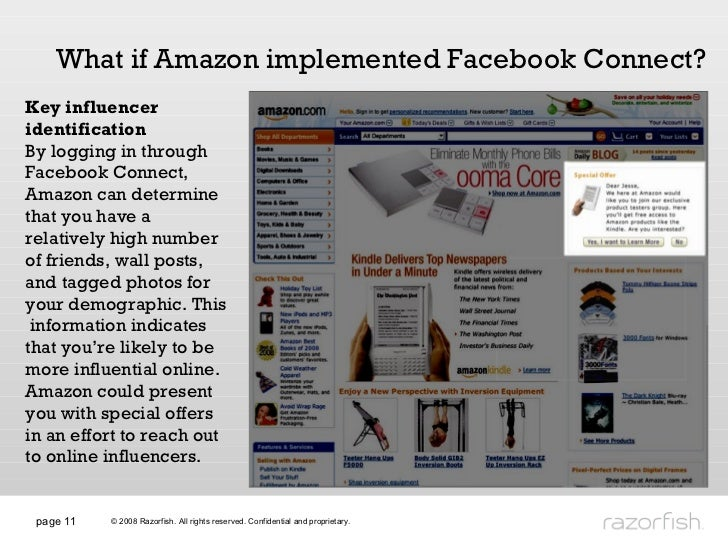 page  What if Amazon implemented Facebook Connect? Key influencer identification By logging in through Facebook Connect, A...