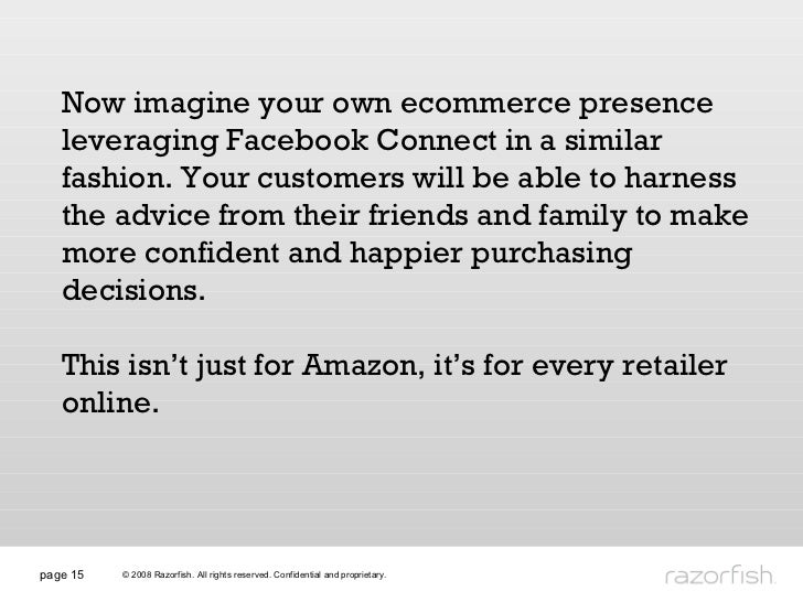 page  Now imagine your own ecommerce presence leveraging Facebook Connect in a similar fashion. Your customers will be abl...