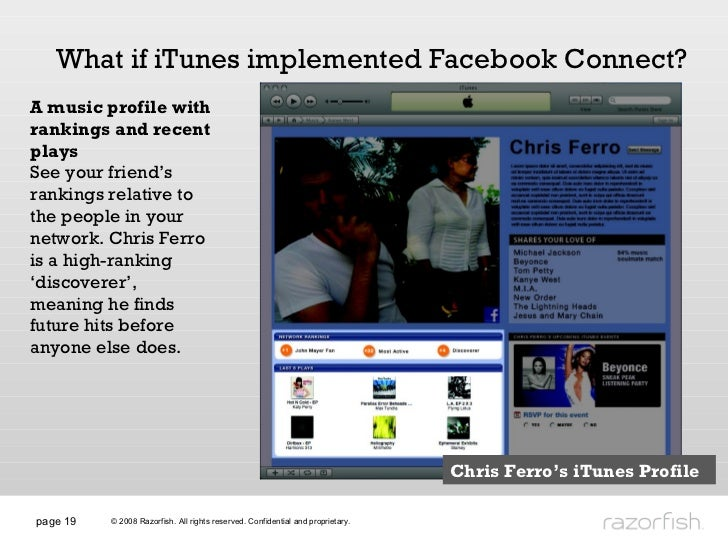 page  What if iTunes implemented Facebook Connect? A music profile with rankings and recent plays See your friend's rankin...