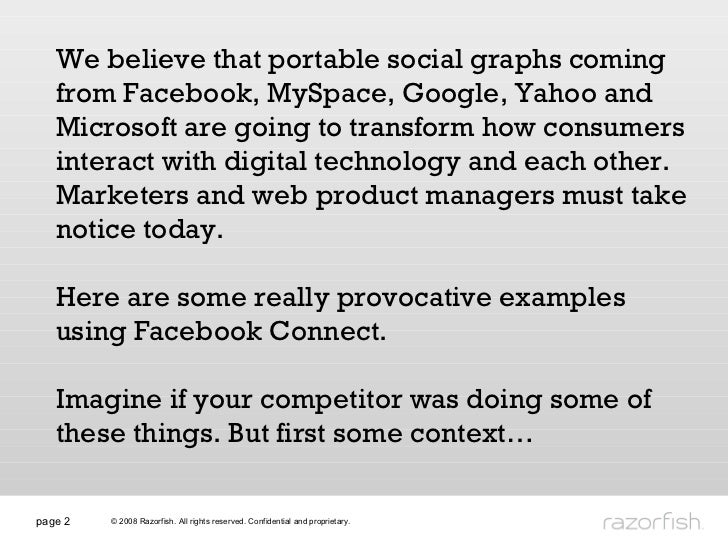 page  We believe that portable social graphs coming from Facebook, MySpace, Google, Yahoo and Microsoft are going to trans...