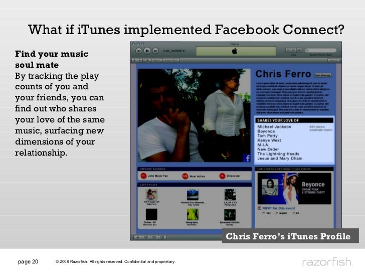 page  What if iTunes implemented Facebook Connect? Find your music soul mate By tracking the play counts of you and your f...