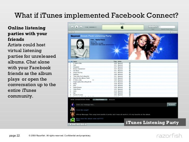 page  What if iTunes implemented Facebook Connect? Online listening parties with your friends Artists could host virtual l...
