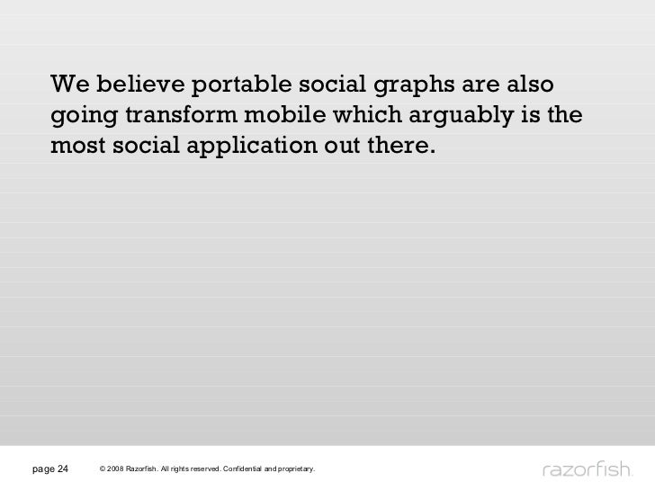 page  We believe portable social graphs are also going transform mobile which arguably is the most social application out ...