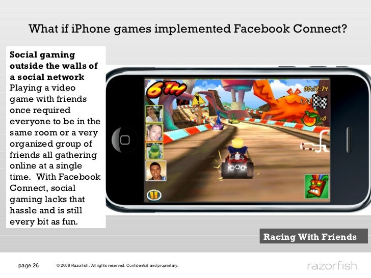 page  What if iPhone games implemented Facebook Connect? Social gaming outside the walls of a social network Playing a vid...