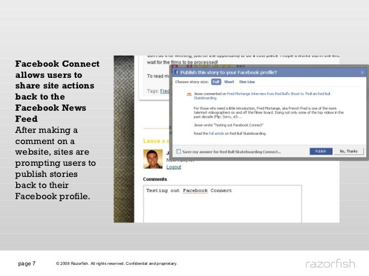page  Facebook Connect allows users to share site actions back to the Facebook News Feed After making a comment on a websi...