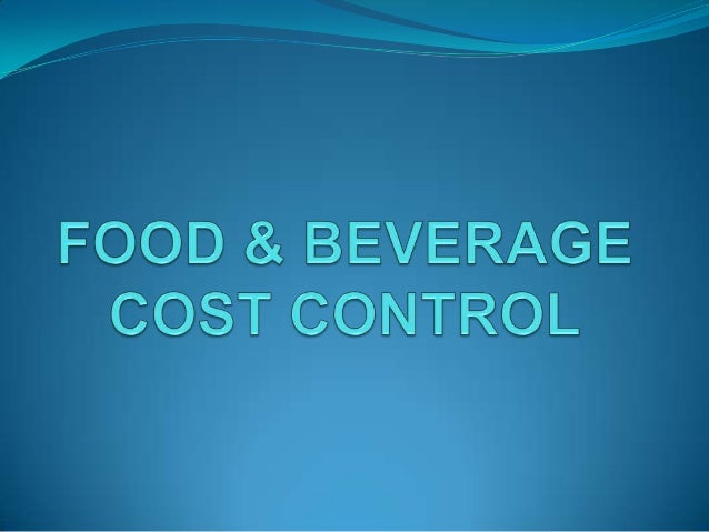 cost control in f b Cost control unit 1 1 11 cost and sales concepts cost concepts definition of cost defined as the expense to a hotel or restaurant for goods or services when the goods are consumed or the services are rendered.