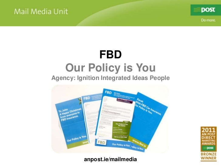 FBD<br />Our Policy is You<br />Agency: Ignition Integrated Ideas People<br />anpost.ie/mailmedia<br />