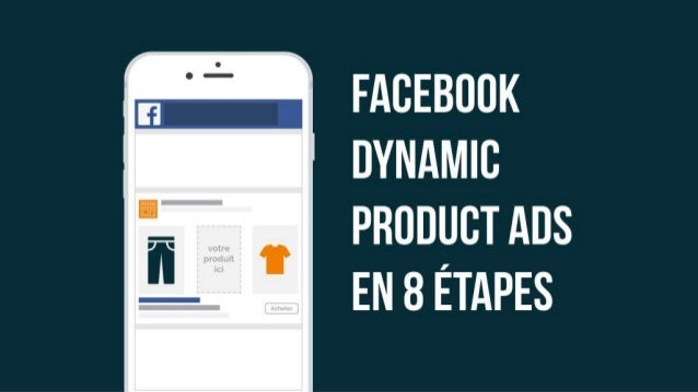 1 Facebook Dynamic product ads En 8 étapes