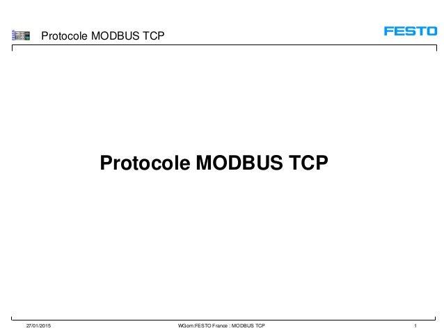 Protocole MODBUS TCP 27/01/2015 WGom:FESTO France : MODBUS TCP 1 Protocole MODBUS TCP
