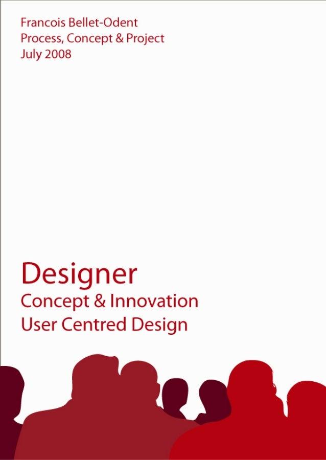 Francois BeIIet-Odent Process,  Concept & Project July 2008  . .e |  | ;  tam# i . ~^ÍÍ i** No v' .  N. . .   J W_  i ; w ...