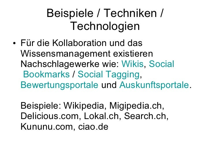 Beispiele / Techniken / Technologien <ul><li>Für die Kollaboration und das Wissensmanagement existieren Nachschlagewerke w...