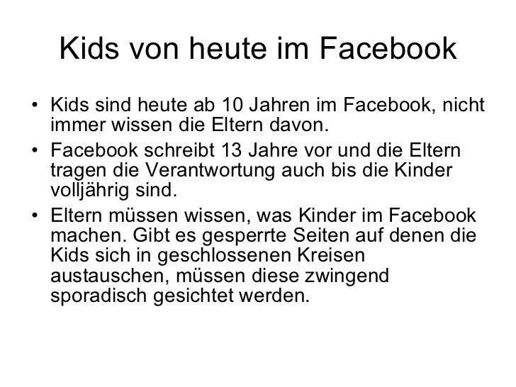 Kids von heute im Facebook <ul><li>Kids sind heute ab 10 Jahren im Facebook, nicht immer wissen die Eltern davon.  </li></...