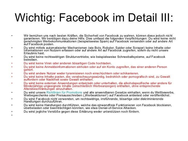 Wichtig: Facebookim Detail III: <ul><li>Wir bemühen uns nach besten Kräften, die Sicherheit von Facebook zu wahren, könne...