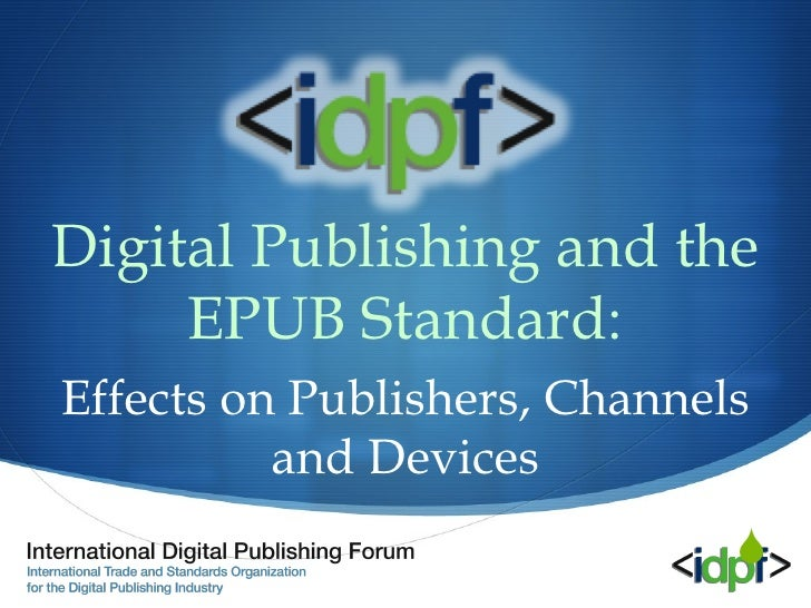 Digital Publishing and the EPUB Standard: Effects on Publishers, Channels and Devices