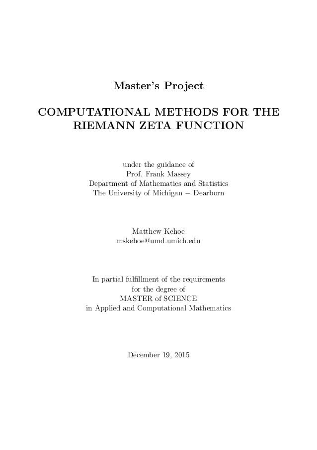 Master's Project COMPUTATIONAL METHODS FOR THE RIEMANN ZETA FUNCTION under the guidance of Prof. Frank Massey Department o...