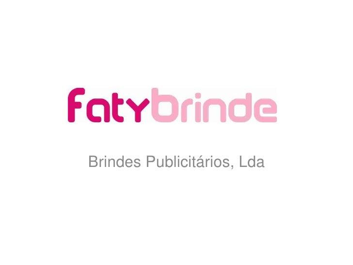 Brindes Publicitários, Lda<br />