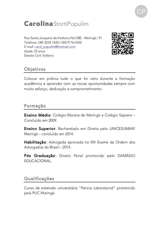 CarolinaStortiPopulim Rua Santa Joaquina de Vedruna No1280 - Maringá / Pr Telefone: (44) 3224-1420 / (44) 9116-4552 E-ma...