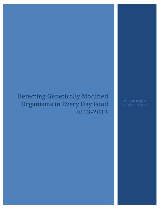 Detecting Genetically Modified Organisms in Every Day Food 2013-2014 GMO Lab Report By: Zach Obrecht