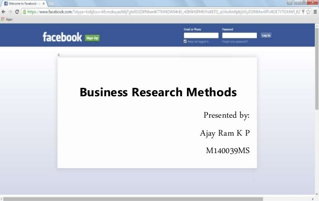 Business Research Methods Presented by: Ajay Ram K P M140039MS