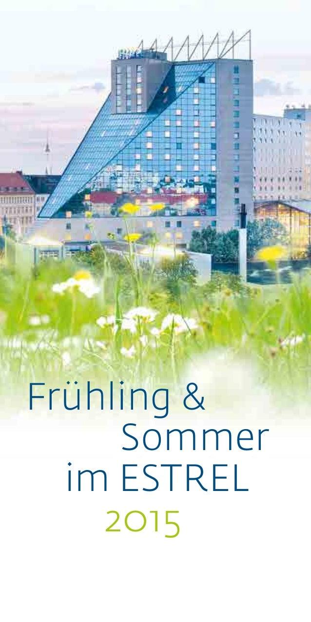 Frühling & Sommer im ESTREL 2015