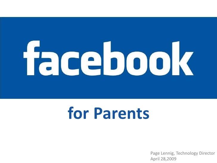 for Parents               Page Lennig, Technology Director               April 28,2009