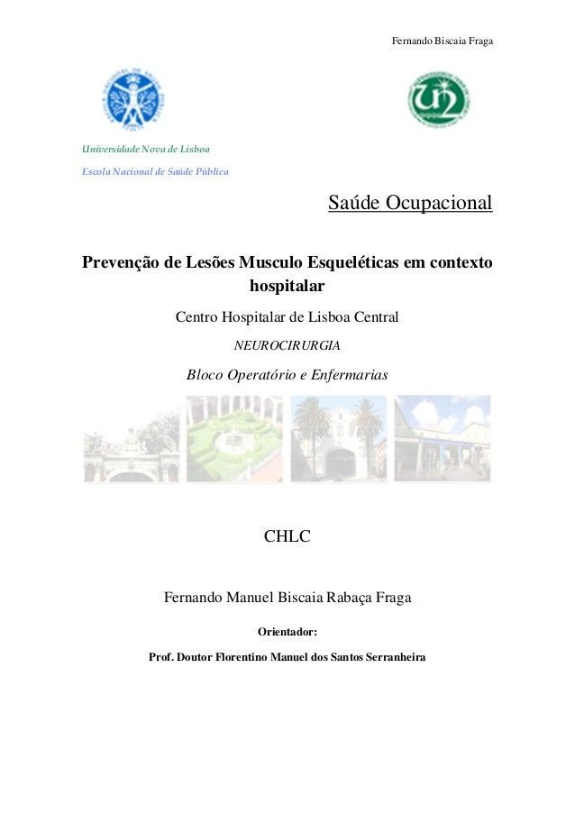 Fernando Biscaia Fraga  Universidade Nova de Lisboa Escola Nacional de Saúde Pública  Saúde Ocupacional Prevenção de Lesõe...