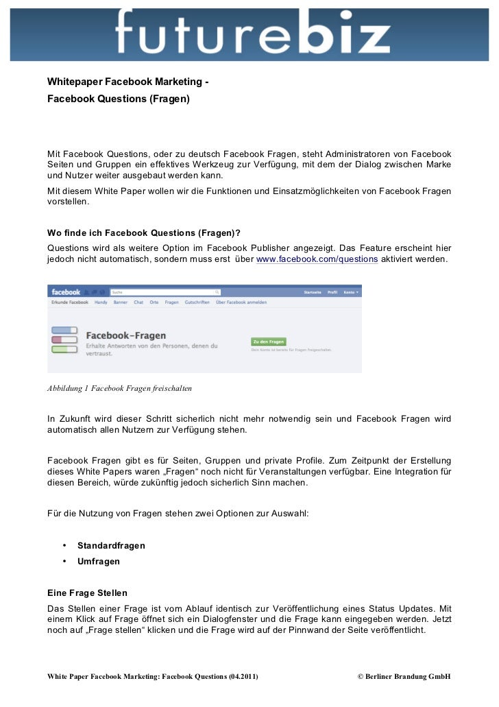 Whitepaper Facebook Marketing -Facebook Questions (Fragen)Mit Facebook Questions, oder zu deutsch Facebook Fragen, steht A...