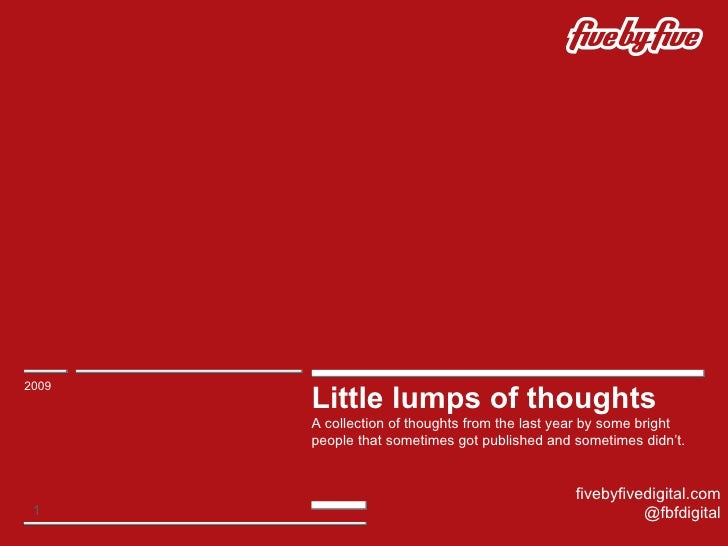 Little lumps of thoughts A collection of thoughts from the last year by some bright people that sometimes got published an...