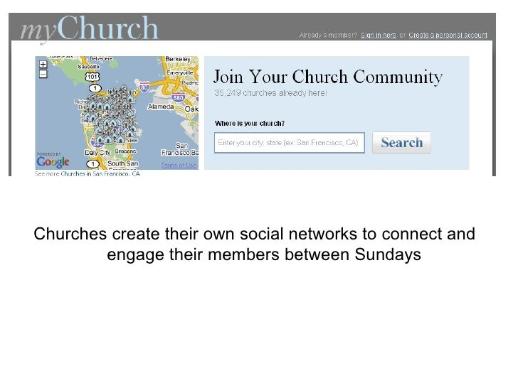 <ul><li>Churches create their own social networks to connect and engage their members between Sundays </li></ul>