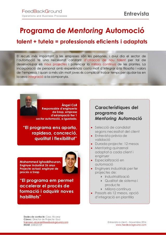 Entrevista Dades de contacte: Cesc Alcaraz Càrrec: Director de Projecte i Soci francesc.alcaraz@feedbackground.com Mòbil: ...