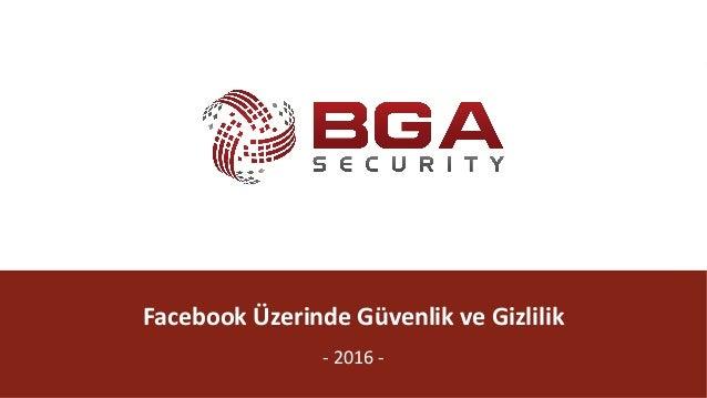 BGA|Sosyal @BGASecurity FacebookÜzerindeGüvenlikveGizlilik - 2016-